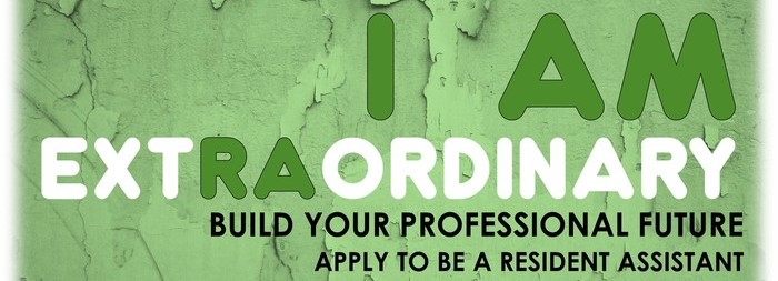 I Am Extraordinary - Build Your Professional Future, Apply to be a Resident Assistant