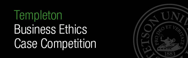 Templeton Business Ethics Case Competition