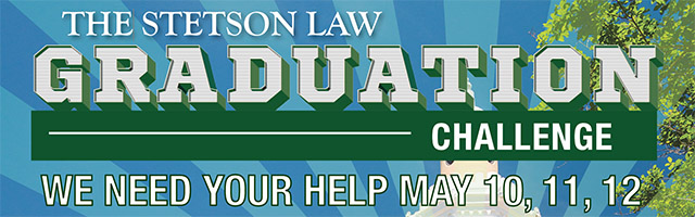 Stetson Law Graduation Challenge - We need your help May 10, 11, 12