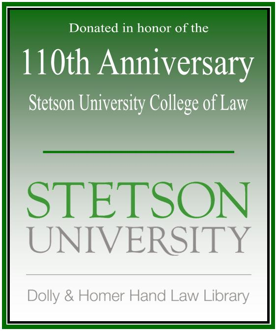 Donated in honor of the 100th anniversary of Stetson University College of Law. Stetson University Dolly & Homer Hand Library.